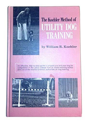 9780876057605: The Koehler Method of Utility Dog Training