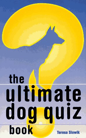 The Ultimate Dog Quiz Book: Slowik, Teresa