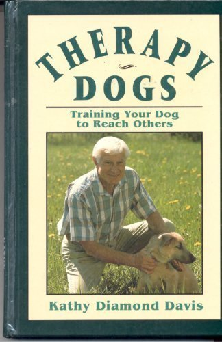 9780876057766: Therapy Dogs Training Your Dog to Reach Others
