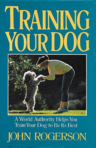 Training Your Dog (0876057776) by John Rogerson