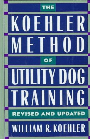9780876057858: The Koehler Method of Utility Dog Training