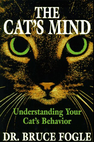 9780876057957: The Cat's Mind: Understanding Your Cat's Behavior
