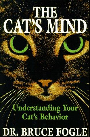 9780876057957: The Cat's Mind: Understanding Your Cat's Behavior