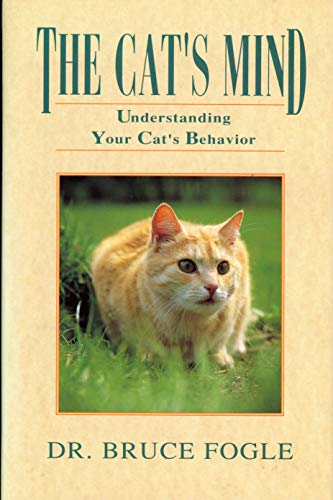 9780876057995: The Cat's Mind: Understanding Your Cat's Behavior