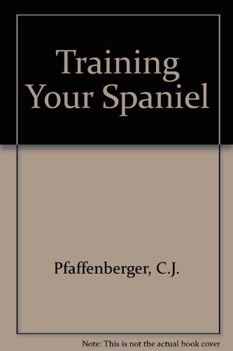 9780876058008: Training Your Spaniel