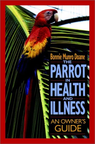 9780876058268: The Parrot in Health and Illness: An Owner's Guide