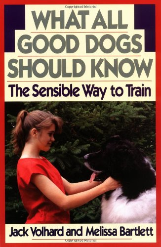 9780876058329: What All Good Dogs Should Know: The Sensible Way to Train (Howell Reference Books)