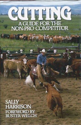 9780876058459: Cutting: A Guide for the Non-Pro Competitor ([The Howell equestrian library])