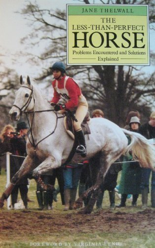 9780876058725: The Less-Than-Perfect Horse: Problems Encountered and Solutions Explained