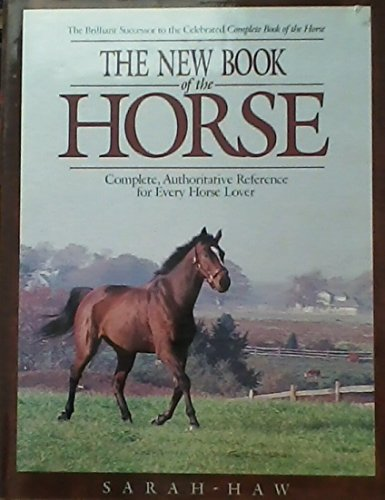 9780876058831: New Book of the Horse: Complete Authoritative Reference for Every Horse Lover