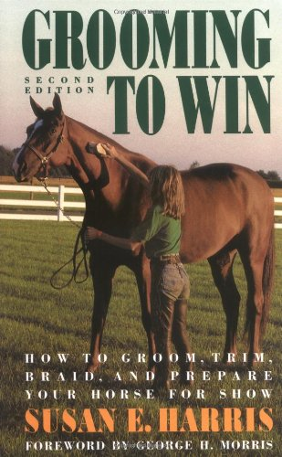 9780876058923: Grooming to Win: How to Groom, Trim, Braid, and Prepare Your Horse for Show (Howell reference books)