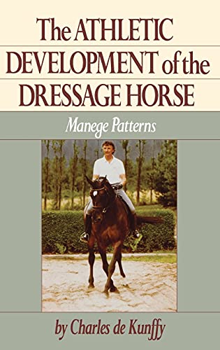 The Athletic Development of the Dressage Horse: Manege Patterns (Howell reference books): Charles ...