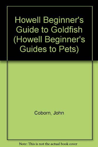 9780876059272: Howell Beginner's Guide to Goldfish (Howell Beginner's Guides to Pets)