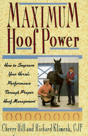 9780876059647: Maximum Hoof Power: How to Improve Your Horse's Performance Through Proper Hoof Management
