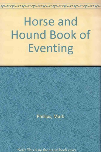 9780876059685: Horse and Hound Book of Eventing