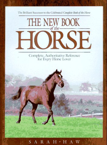 9780876059746: The New Book Of The Horse: Complete Authoritative Reference for Every Horse Lover