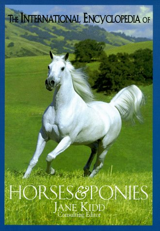 9780876059999: The International Encyclopedia of Horses and Ponies (The Howell Equestrian Library)