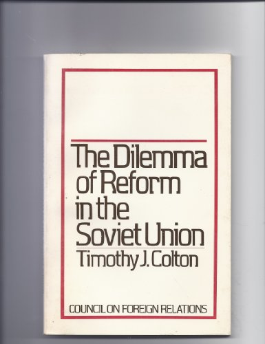 9780876090022: The Dilemma of Reform in the Soviet Union