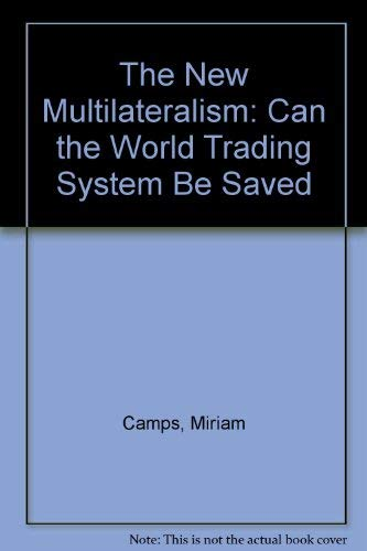 9780876090039: The New Multilateralism: Can the World Trading System Be Saved