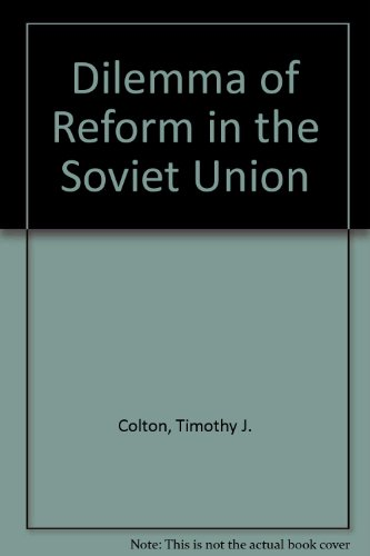 9780876090145: The Dilemma of Reform in the Soviet Union