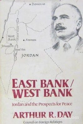 East Bank/West Bank: Jordan and the Prospects for Peace: Day, Arthur R.