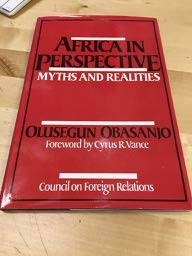 Africa in Perspective: Myths and Realities (The Russell C. Leffingwell lectures): Obasanjo, ...