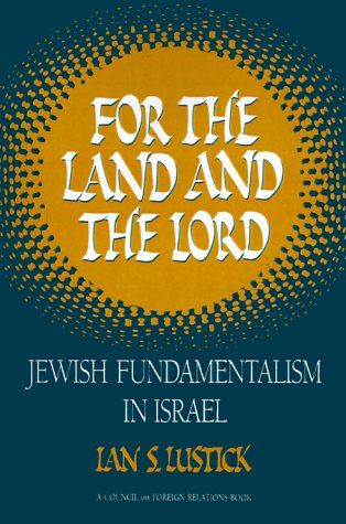 9780876090367: For the Land and the Lord: Jewish Fundamentalism in Israel