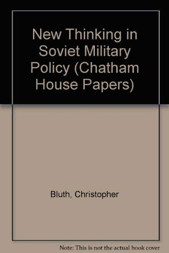 9780876090862: New Thinking in Soviet Military Policy (Chatham House Papers)