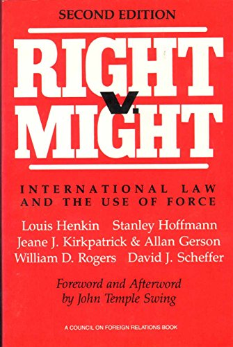Right v. Might: International Law and the: Henkin, Louis