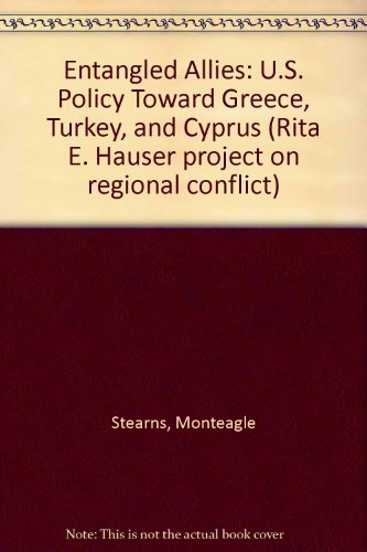 9780876091104: Entangled Allies: U.S. Policy Toward Greece, Turkey, and Cyprus