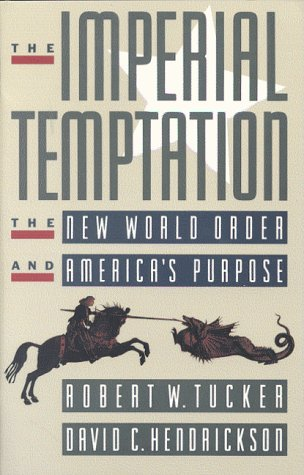 9780876091166: The Imperial Temptation: The New World Order and America's Purpose