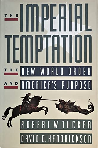 9780876091180: The Imperial Temptation: The New World Order and America's Purpose