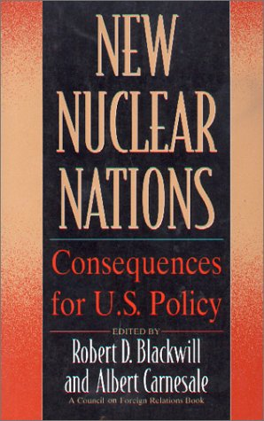 9780876091531: New Nuclear Nations: Consequences for U. S. Policy