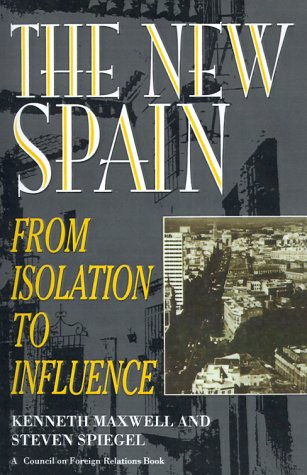 9780876091630: The New Spain: From Isolation to Influence