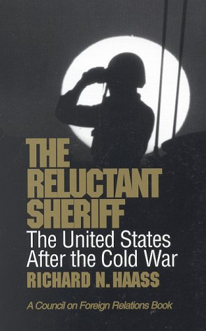 9780876091982: The Reluctant Sheriff: The United States After the Cold War