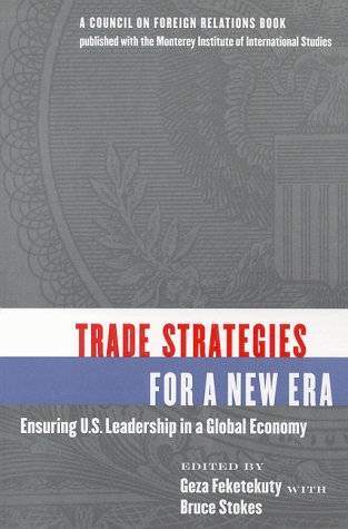 9780876092095: Trade Strategies for a New Era: Ensuring U.S. Leadership in a Global Economy
