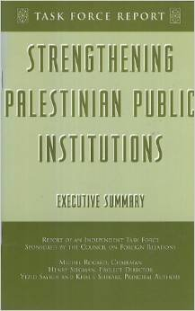 Strengthening Palestinian Public Institutions: Executive Summary: Independent Task Force Report No....