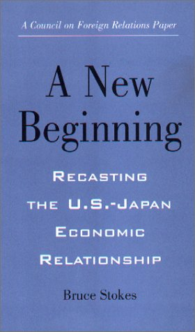 9780876092736: New Beginning: Recasting the U.S.-Japan Economic Relationship