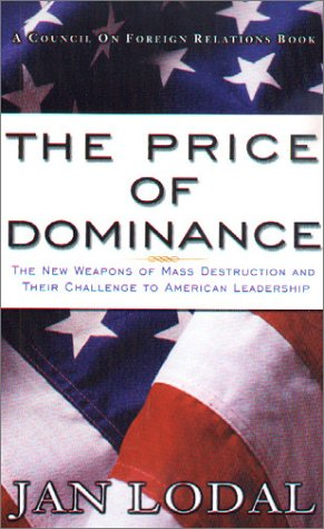 The Price of Dominance: The New Weapons of Mas Destruction and Their Challenge to American ...
