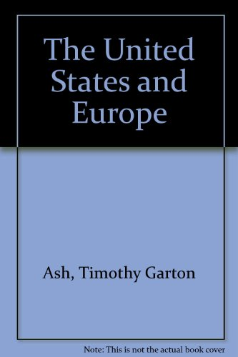 The United States and Europe (0876092881) by Timothy Garton Ash