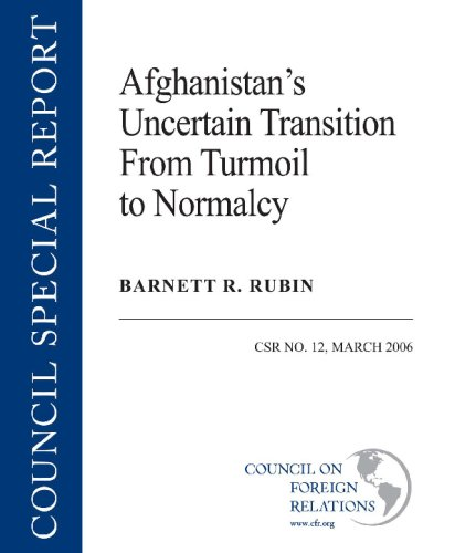 Afghanistans Uncertain Transition from Turmoil to Normalcy Csr: Barnett R. Rubin