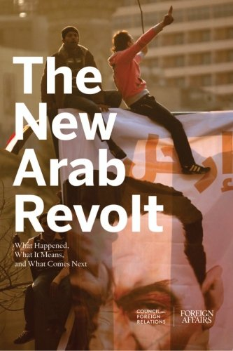 9780876095003: The New Arab Revolt: What Happened, What It Means, and What Comes Next