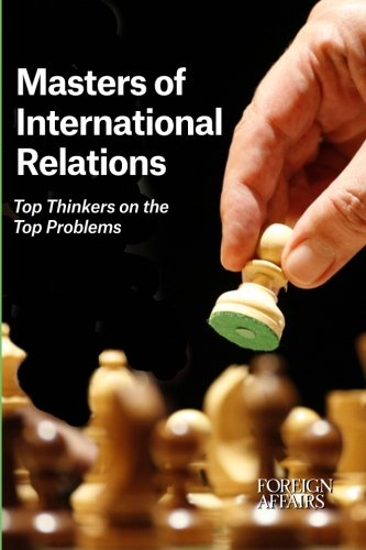 9780876095737: Masters of International Relations: Top Thinkers on the Top Problems