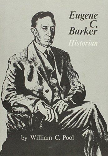 Eugene C. Barker: Historian: Pool, William C.