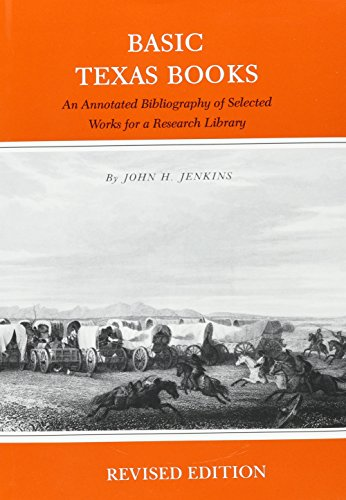 BASIC TEXAS BOOKS. An Annotated Bibliography of Selected Works.: Jenkins, John H.