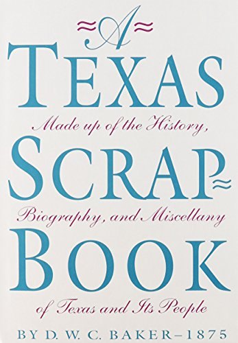 A Texas Scrap-Book: Made up of the: D. W. C.