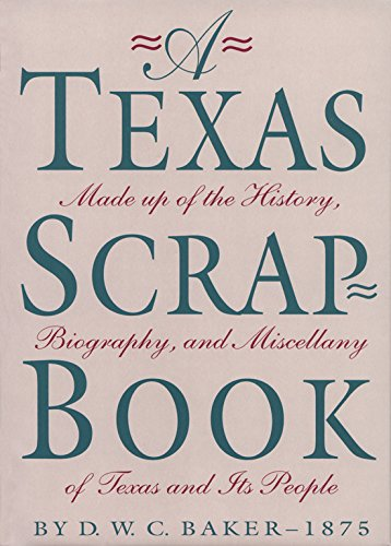 9780876111130: A Texas Scrap-Book: Made up of the History, Biography and Miscellany of Texas and Its People (Fred H. and Ella Mae Moore Texas History Reprint Series)