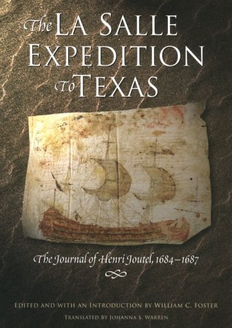 9780876111659: The La Salle Expedition to Texas: The Journal of Henri Joutel, 1684–1687