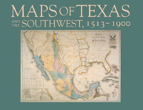 Maps of Texas and the Southwest, 1513-1900 (Repr of 1984 ed) (Fred H. and Ella Mae Moore Texas Hi...
