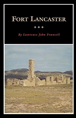 Fort Lancaster: Texas Frontier Sentinel (Paperback): Lawrence John Francell